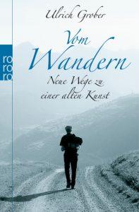 Ulrich Grober: Vom Wandern